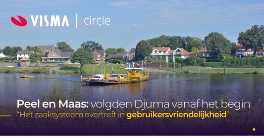 Peel en Maas volgde Djuma vanaf het begin, maar stapte toch later in