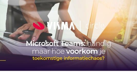 Microsoft Teams is handig, maar hoe voorkom je toekomstige chaos?